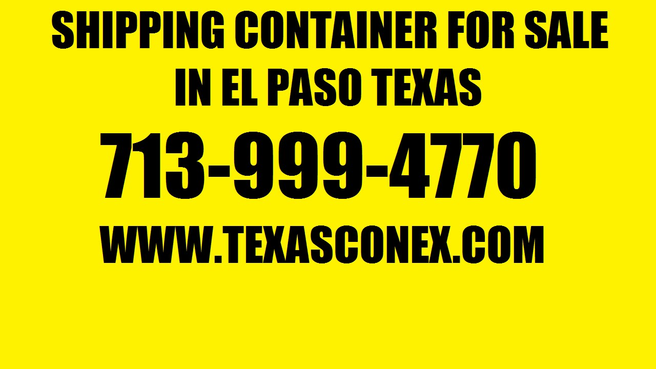 El Paso Shipping Containers For Sale - Texas Conex