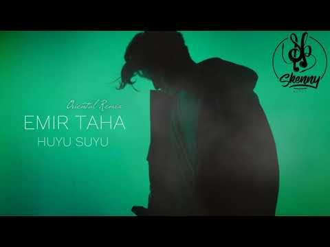 Emir Taha - Huyu Suyu !ORIENTAL REMIX! (prod. by SkennyBeatz)