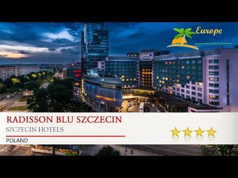 Radisson Blu Szczecin - Szczecin Hotels, Poland