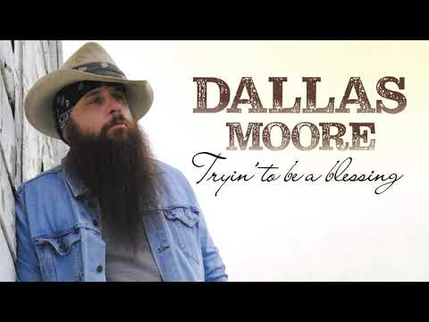 Dallas Moore - Mama & Daddy  - Tryin To Be A Blessing Mp3