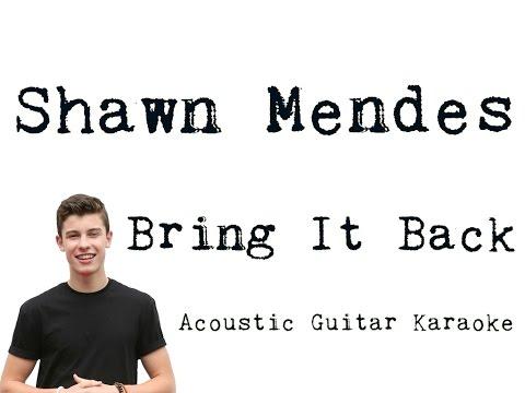 Shawn Mendes - Bring It Back [Karaoke]