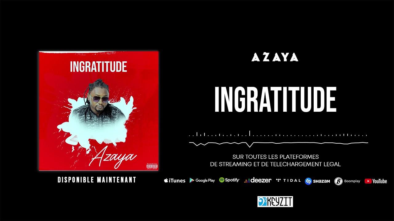 Download AZAYA - INGRATITUDE (Nouveauté 2021)