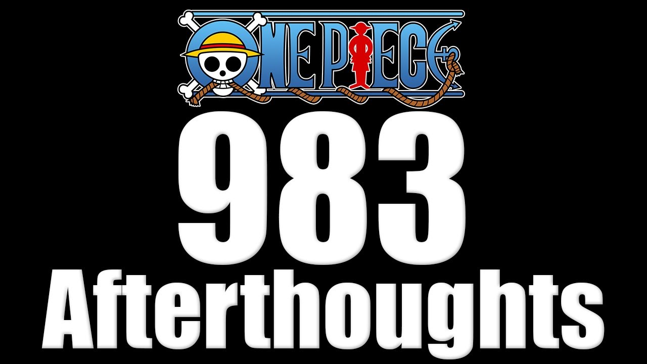 One Piece Chapter 983 Afterthoughts - YouTube