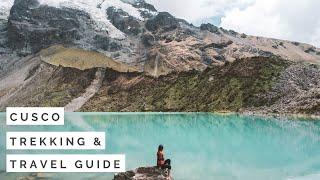 Cusco Trekking & Travel Guide | Best of what to do around Cusco