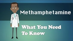 Methamphetamine - What You Need To Know