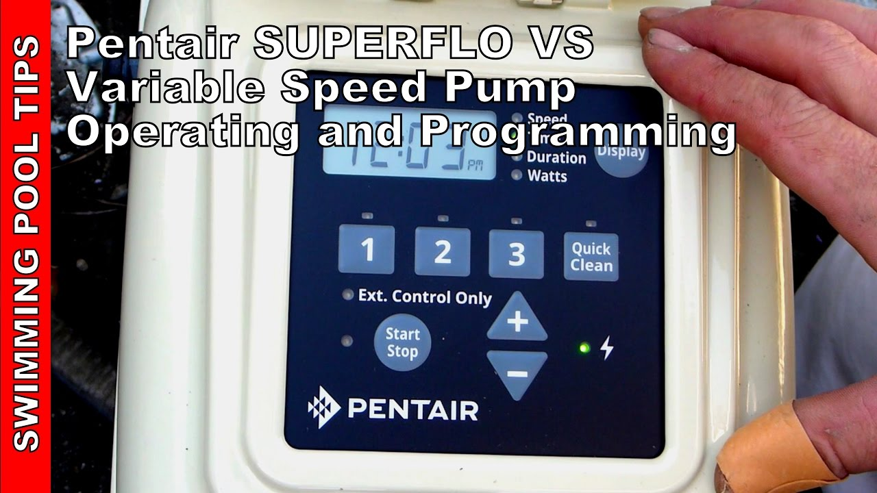 Pentair SUPERFLO® VS Variable Speed Pump Operating and Programming