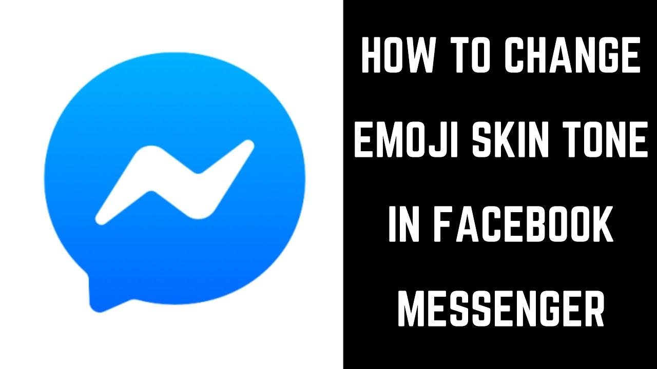 How To Change Emoji Skin Tone In Facebook Messenger Youtube