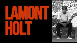 LAMONT HOLT - STREET PART 2014