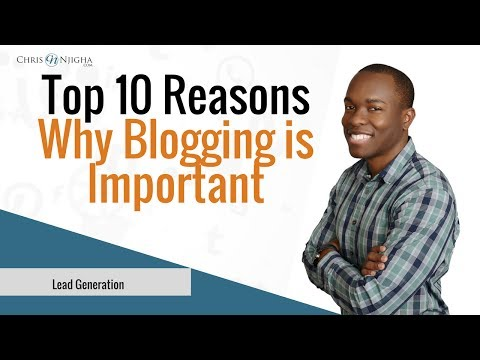 Top 10 Reasons Why Blogging is Important!