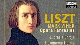 Liszt Opera Fantasias (Full Album) played by Mark Viner