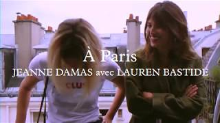A PARIS  - Jeanne Damas & Lauren Bastide