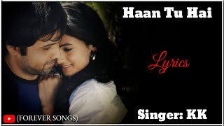 LYRICS : HAAN TU HAI !! JANNAT !! PRITAM C - SAYEED Q !! KK !! ROMANTIC SONG !! (2008)