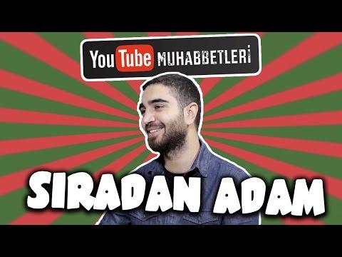 SIRADAN ADAM - YouTube Muhabbetleri #38