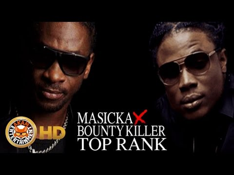 Masicka Ft. Bounty Killa - Top Rank (Raw) [Dancehall Bully Riddim] November 2016