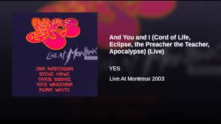 And You and I (Cord of Life, Eclipse, the Preacher the Teacher, Apocalypse) (Live)