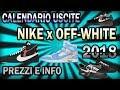 QUANDO USCIRANNO TUTTE LE NIKE x OFF-WHITE DEL 2018 (svelate e NON)