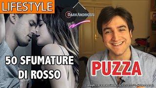 50 SFUMATURE DI ROSSO PUZZA - LA RECENSIONE - DarkAndross Lifestyle...