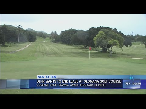 State wants to end lease for Olomana Golf Course