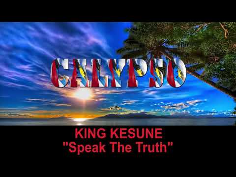 King Kesune - Speak The Truth (Antigua 2019 Calypso)