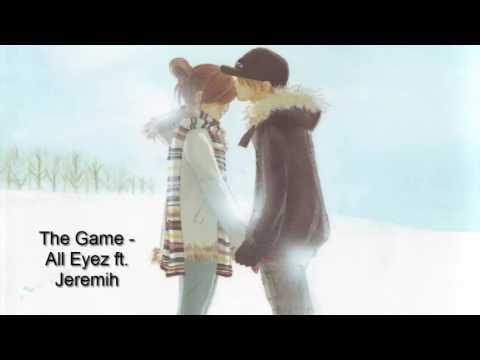 NIGHTCORE The Game   All Eyez ft  Jeremih