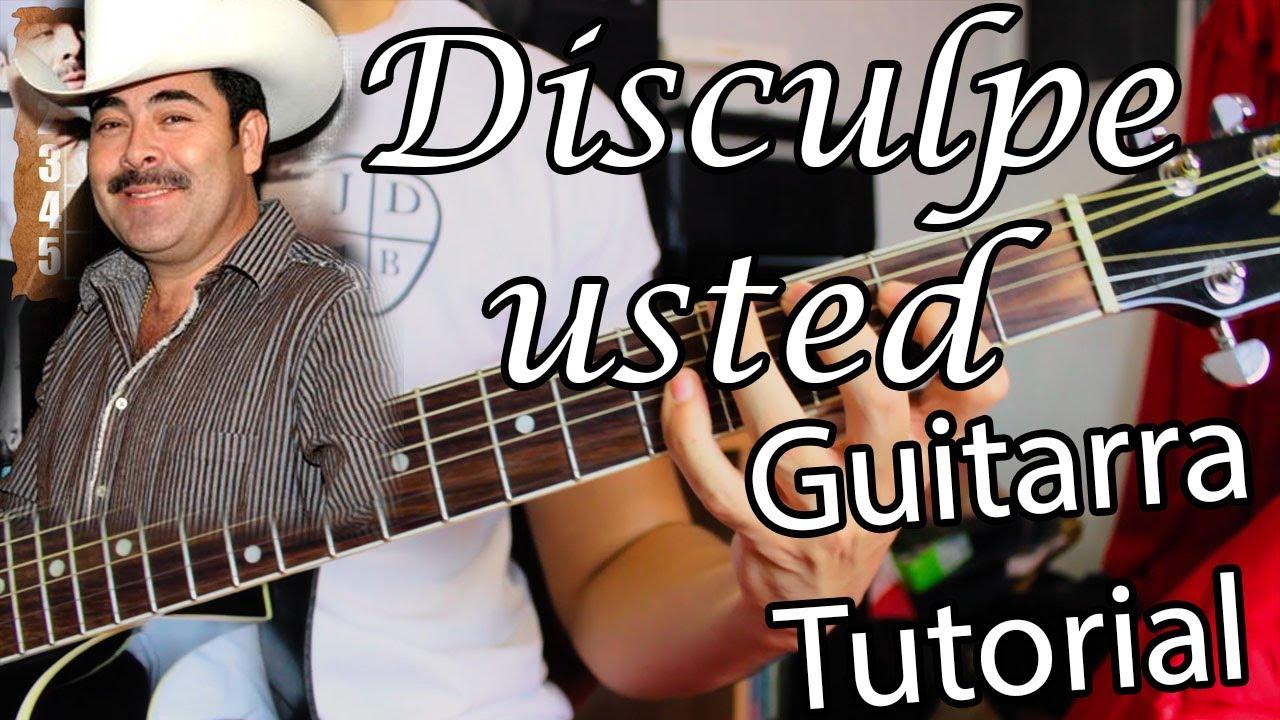 Disculpe Usted Sergio Vega Guitarra Acordes Tutorial Youtube