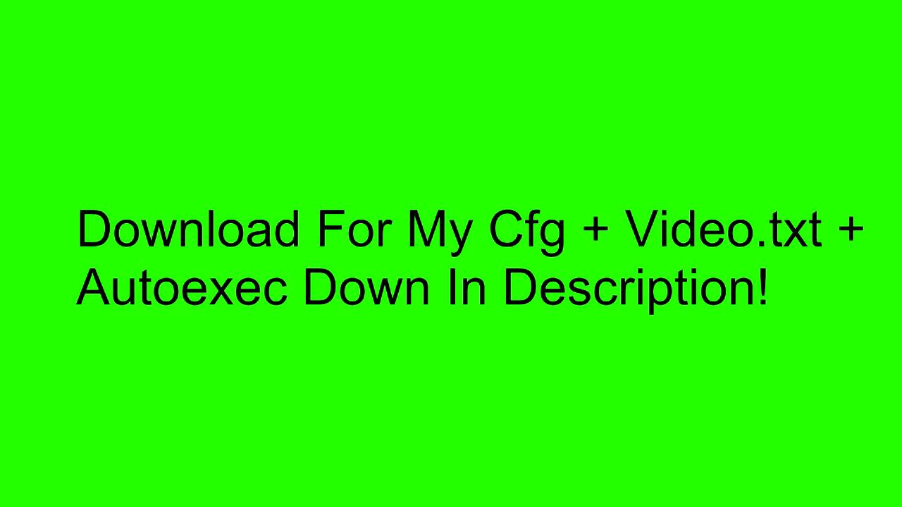 CSGO* MY Cfg + Video.txt + Autoexec (FPS BOOST) - YouTube
