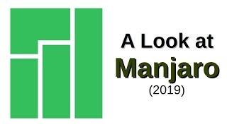 A Look at Manjaro (2019)