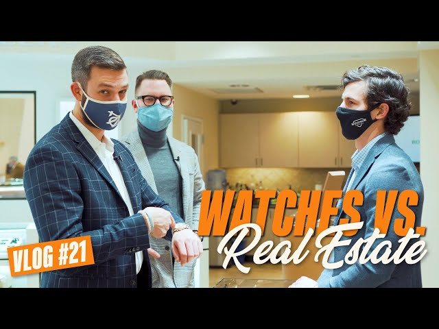 Watches vs. Real Estate | VLOG #21