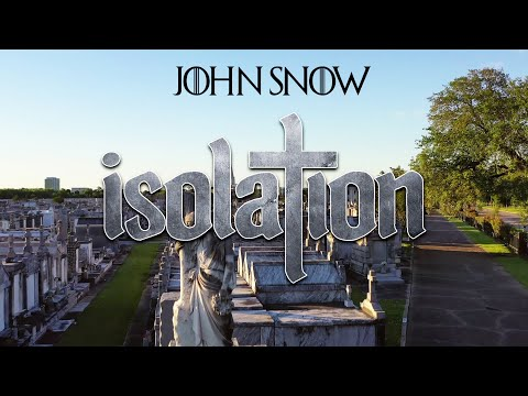 "John Snow - ""Isolation"" (Official Video)"