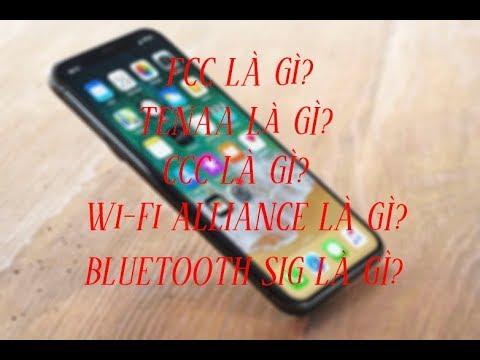 FCC, TENAA, CCC, Wi-Fi Alliance, Bluetooth SIG là gì? - Tin tức công nghệ #1
