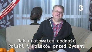 Historyjki Leszka Bubla - odcinek 3 - Jak uratowałem godność Polski i Polaków przed Żydami