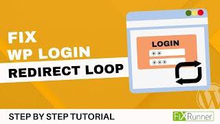 How To Fix WordPress Login Redirect Loop Problem - FixRunner