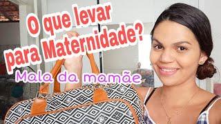 MALA MATERNIDADE MAMÃE (SUS) - O QUE LEVAR?/ MÃENAREAL