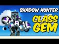 Shadow Hunter CLASS GEM | Most fun I had with a class