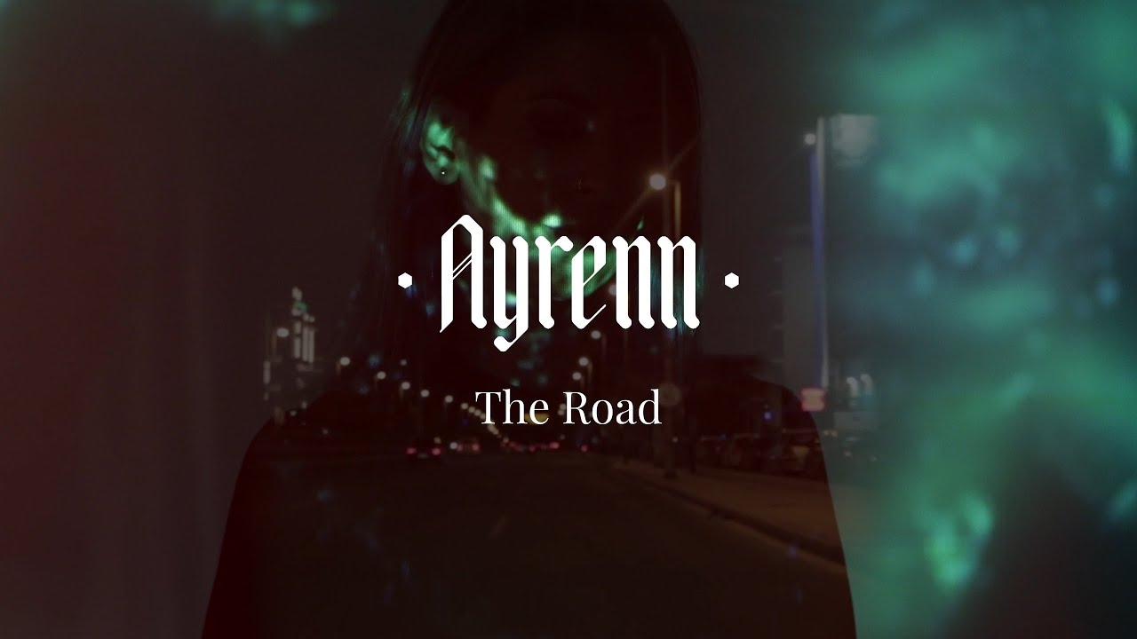 Ayrenn - The Road (Official Video)