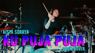 Gambar cover Ku Puja Puja (feat. SKA86) Drum Cover by Aisya Soraya