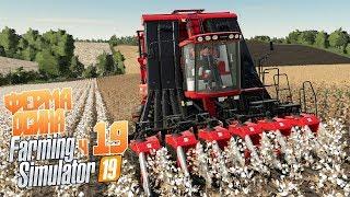 Хлопок это хлопотное дело? - ч19 Farming Simulator 19