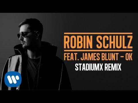 ROBIN SCHULZ FEAT. JAMES BLUNT – OK [STADIUMX REMIX] (OFFICIAL AUDIO)