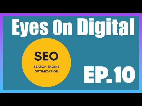 Breakdown of SEO   Eyes On Digital   Episode 10