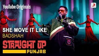 She Move it Like | Badshah | Straight Up Punjab