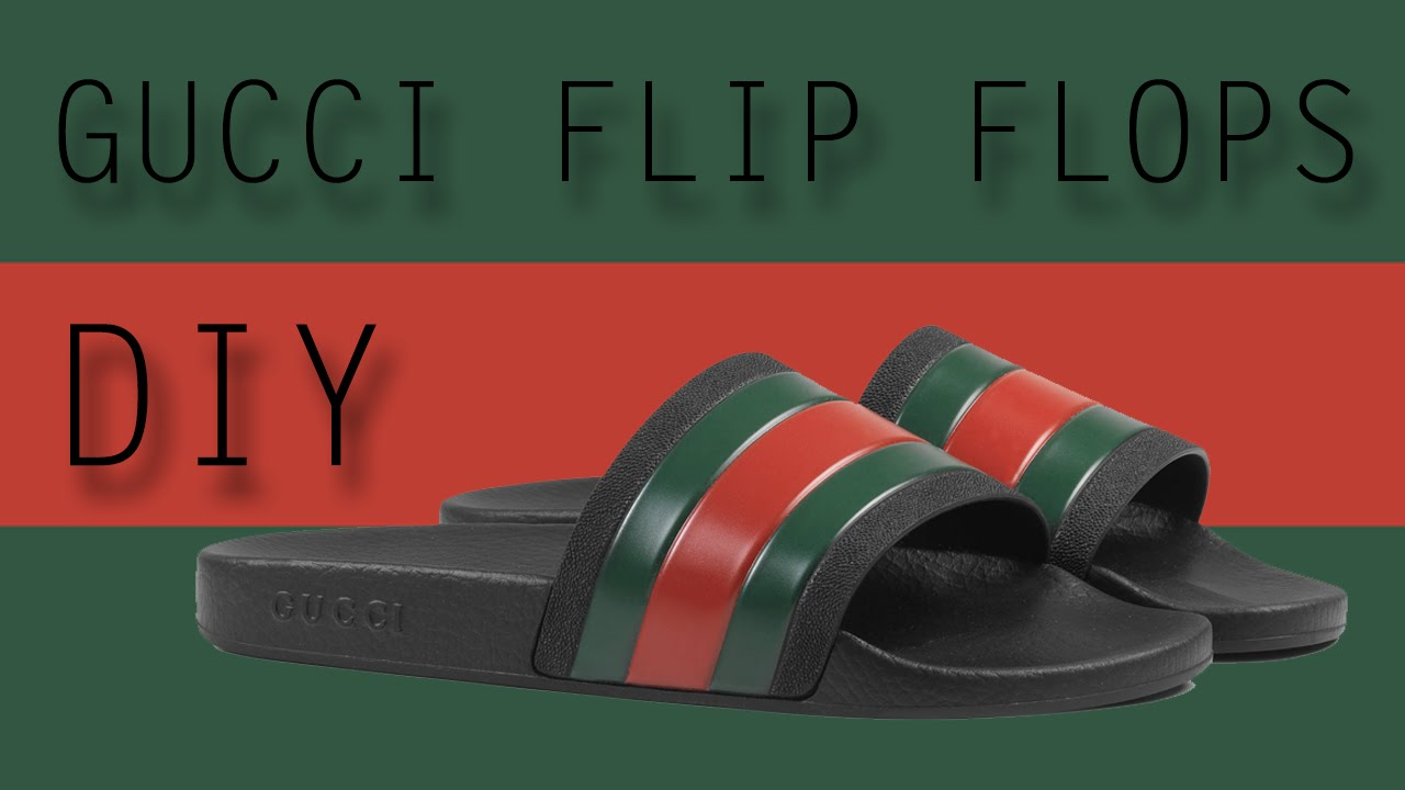 c8bee6e4263 DIY GUCCI FLIP FLOPS SLIDES - HIGH FASHION EXCLUSIVE - 10 SUBSCRIBER SPECIAL