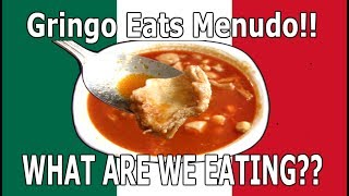 GRINGO EATS MENUDO!! - Tripe Soup UN-CANNED - WHAT ARE WE EATING?? - The Wolfe Pit