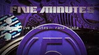 Download lagu five minutes - rasa cinta lirik