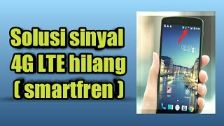 Tips mengatasi sinyal 4G LTE hilang ( smartfren )