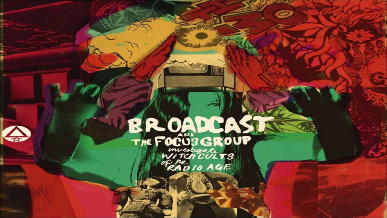 Broadcast and the Focus Group Investigate Witch Cults of the Radio Age