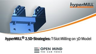 hyperMILL 2.5D-Strategies: T-Slot Milling on 3D Model |CAM-Software|