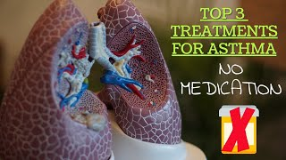Top 3 Treatments For Asthma That Are Not Medication