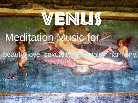 Venus Meditation: beauty, love, uality, sensuality, harmony
