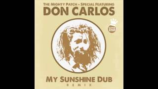 DON CARLOS - My Sunshine (MIGHTY PATCH DUB remix)