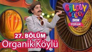 Güldüy Güldüy Show Çocuk 27. Bölüm | Organik Köylü